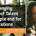 """Monica Pool Knox: """"The Changing Nature of Talent for People and for Organizations"""""""