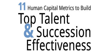 Infographic: 11 Human Capital Metrics to Build Top Talent Effectiveness