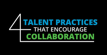 Infographic: 4 Talent Practices that Encourage Collaboration