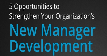 Infographic: 5 Opportunities to Strengthen the results of your new manager development
