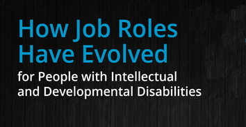 How Job Roles have Evolved for People with Intellectual and Developmental Disabilities
