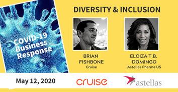 D&I COVID-19 Recording: Cruise's Brian Fishbone & Astellas Pharma's Eloiza Domingo 5-12-20