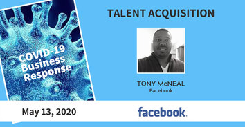 Talent Acquisition COVID-19 Recording: Facebook's Tony McNeal 5-13-20