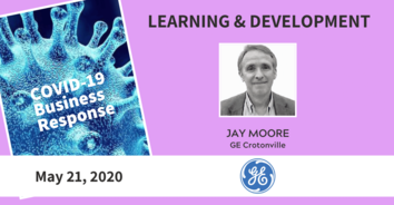 Learning COVID-19 Recording: GE Crotonville's Jay Moore - 5/21/20