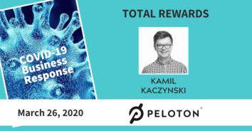Total Rewards COVID-19 Recording: Peloton's Kamil Kyzinski 3-26-20