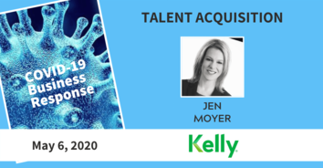 Talent Acquisition COVID-19 Recording: Kelly Services's Jen Moyer 5-06-20