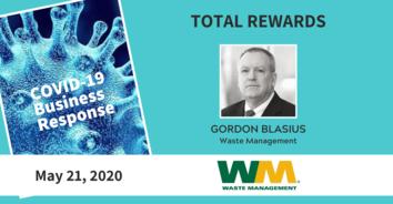 Total Rewards COVID-19 Recording: Waste Management's Gordon Blasius 5-21-20
