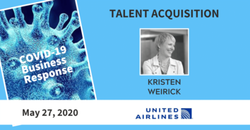 Talent Acquisition COVID-19 Recording: United Airline's Kristen Weirick 5-27-20