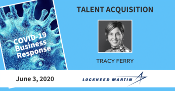 Talent Acquisition COVID-19 Recording: Lockheed Martin's Tracy Ferry 6-03-20