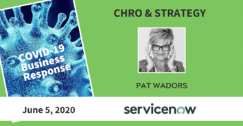 CHRO COVID-19 Recording: ServiceNow's Pat Wadors & Mercury System's Emma Woodthrope 6-05-20