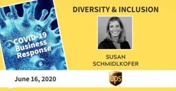 D&I COVID-19 Recording: UPS's Susan Schmidlkofer 6-16-20