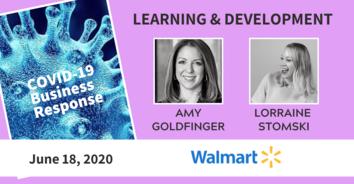 Learning COVID-19 Recording: Walmart's Amy Goldfinger & Lo Stomski - 6/18/20