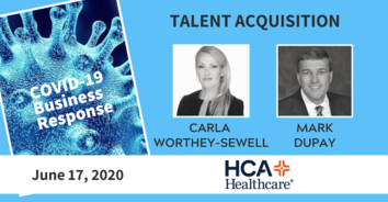 Talent Acquisition COVID-19 Recording: HCA Healthcare's Carla Worthey-Sewell and Mark Dupay 6-17-20