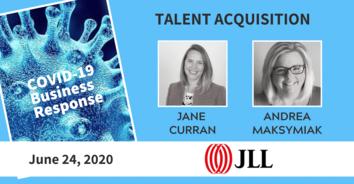 Talent Acquisition COVID-19 Recording: JLL's Jane Curran and Andrea Maksymiak 6-24-20