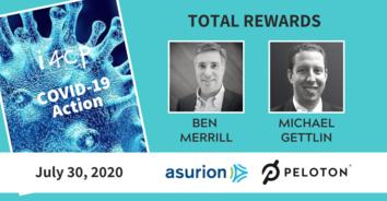 Total Rewards COVID-19 Action Recording with Asurion's Ben Merrill & Peloton's Michael Gettlin - 7/30/20