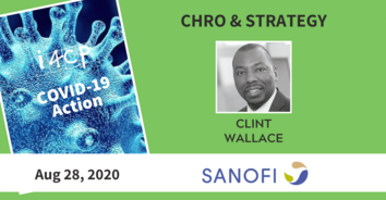 CHRO COVID-19 Action Recording: Enabling People on the COVID Front Line, with Sanofi NA's Clint Wallace - 8/28/20