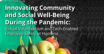Innovating Community and Social Well-Being During the Pandemic: Virtual Volunteerism and Tech-Enabled Employee Safety at Humana