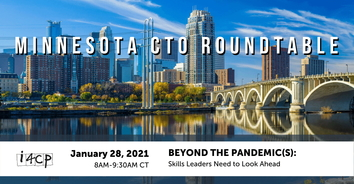 MN CTO Roundtable: Beyond the Pandemic(s): Skills Leaders Need to Look Ahead