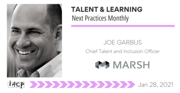 Talent & Learning Next Practices Monthly: 2021 Talent Priorities with Marsh's Joe Garbus