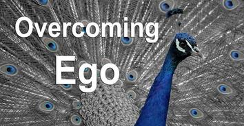 Overcoming Ego