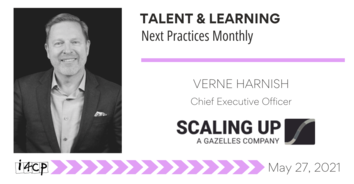Talent & Learning Next Practices Monthly: Learning in Today's World with Verne Harnish - 5/27/2021