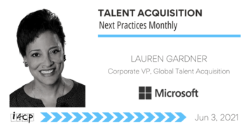 Talent Acquisition Next Practices Monthly with Microsoft's Lauren Gardner - 6/3/2021
