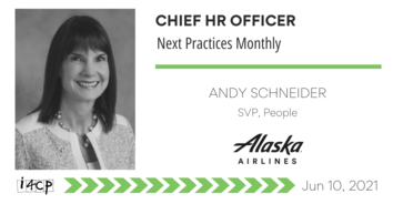 CHRO Next Practices Monthly with Alaska Airlines' Andy Schneider - 6/10/2021