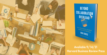 Beyond Collaboration Overload: Performance & Well-Being in a Hyper-Connected World