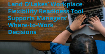 Land O'Lakes Workplace Flexibility Readiness Tool